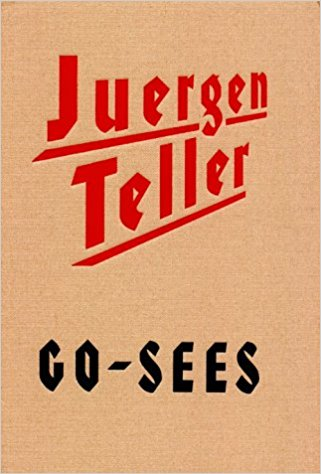 go-sees by Juergen Teller